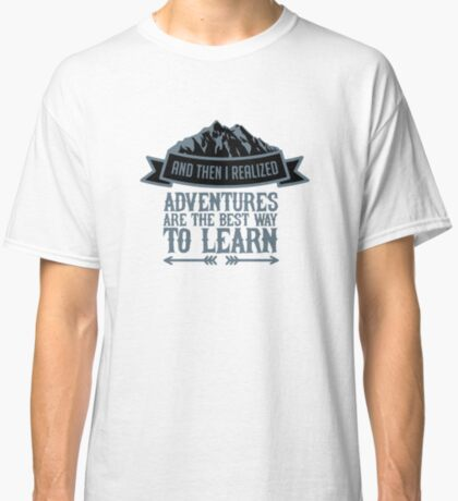 Mountain Nature Lover Adventures Beste Art zu lernen Classic T-Shirt