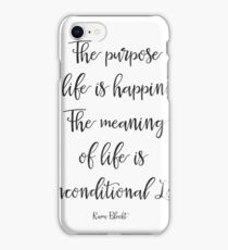 The purpose of life is happiness iPhone Case/Skin