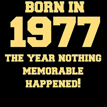 Born In 1977 Apparel by mrkprints