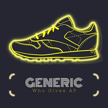 Generic Sneakers Who Gives AF by evlar