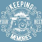 Keeping Memories Camera Photo Photograph Saying by scooterbaby