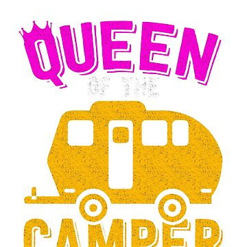 Queen Of The Camper  by Mill8ion