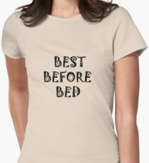 BEST BEFORE BED  Women's Fitted T-Shirt