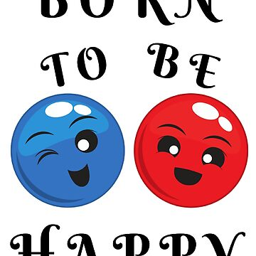 Born To Be Happy - Blue & Red Smiley by AnickConnolly