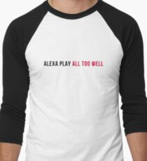 Alexa Play All Too Well Men's Baseball ¾ T-Shirt