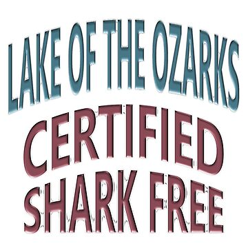 Lake of the Ozarks - Certified Shark Free by Chunga