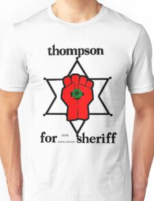 Thompson for Sheriff 2 Unisex T-Shirt
