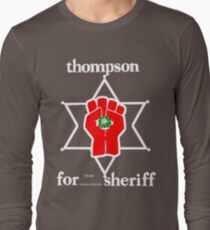 Thompson for sheriff 2 for dark Long Sleeve T-Shirt