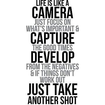 Life Is Like A Camera, Camera Quotes About Life, Funny Camera Quotes, Short Camera Quotes, Photography Quotes by motiposter