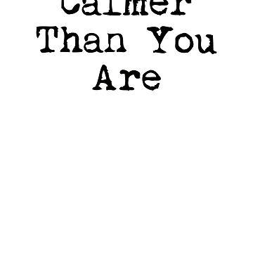 Calmer than you are Big Lebowski cult film shirt by SOpunk