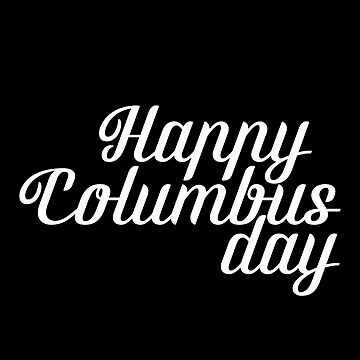 Happy Columbus day by hottrend01