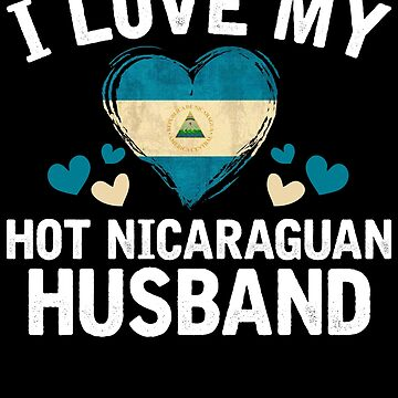 I Love my hot Nicaraguan Wife T-shirt gift Idea by BBPDesigns