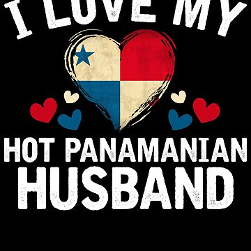I Love my hot Panamanian Wife T-shirt gift Idea by BBPDesigns