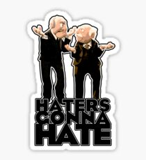 Statler and Waldorf - Haters Gonna Hate Sticker