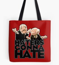 Statler and Waldorf - Haters Gonna Hate Tote Bag