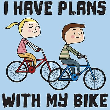 Sorry I Can't I Have Plans Biking Couple Wife - Funny Cycling  Gift by yeoys