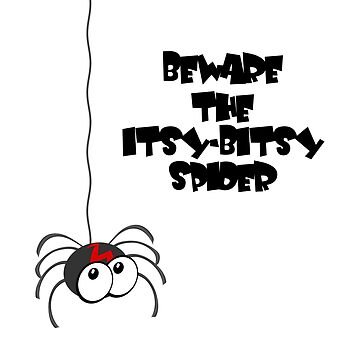 Beware the itsy-bitsy spider by funkyworm