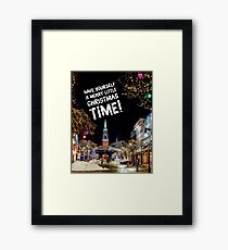 Have Yourself a Merry Little Christmas Time Framed Print