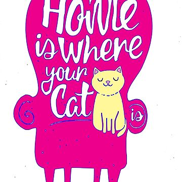 Home is where your cat is by tqueen