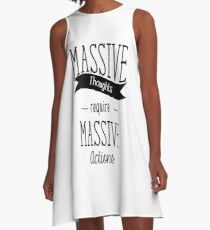 massive thoughts require massive action A-Line Dress