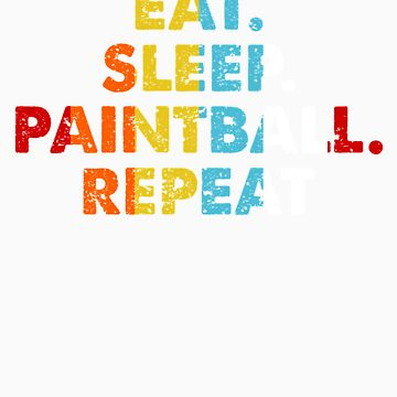 Retro Eat. Sleep. Paintball. Repeat. Vintage Sport Saying Novelty Gift idea by orangepieces
