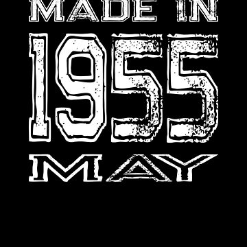 Birthday Celebration Made In May 1955 Birth Year by FairOaksDesigns