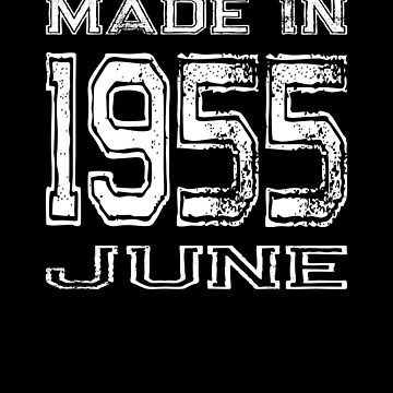 Birthday Celebration Made In June 1955 Birth Year by FairOaksDesigns