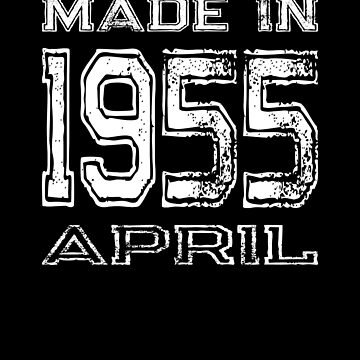 Birthday Celebration Made In April 1955 Birth Year by FairOaksDesigns