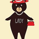 Be a lady. Cute bear by grafart