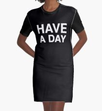 Have A Day Graphic T-Shirt Dress