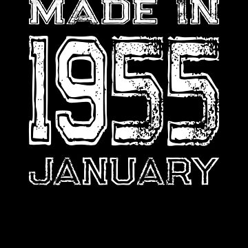 Birthday Celebration Made In January 1955 Birth Year by FairOaksDesigns