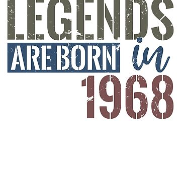 Legends are born in 1968  50th birthday gift by hsco