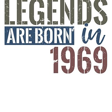 Legends are born in 1969  49th birthday gift by hsco