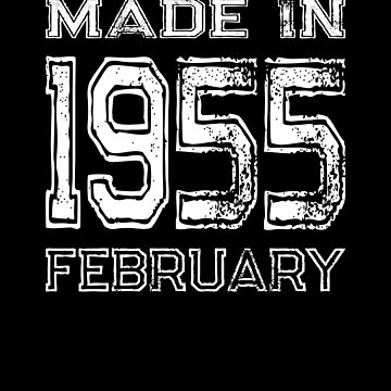 Birthday Celebration Made In February 1955 Birth Year by FairOaksDesigns