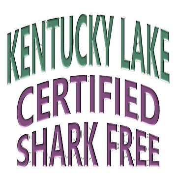 Kentucky Lake - Certified Shark Free by Chunga
