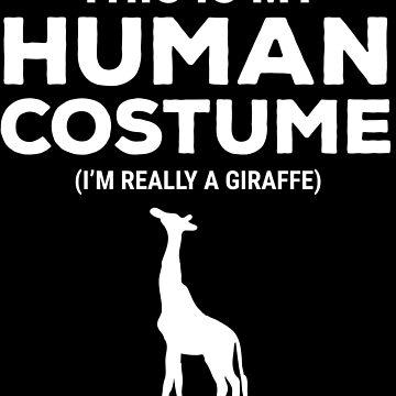 This Is My Human Costume Giraffe Lover T-shirt by zcecmza