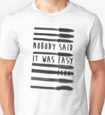 Nobody Said It Was Easy, Mascara Wands T-Shirt