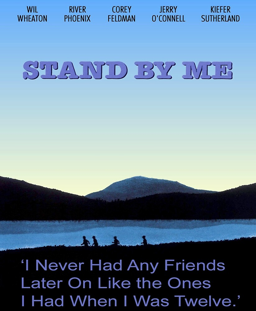 Stand By Me Ending Quote By Tom5699 Redbubble