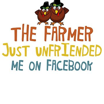 Somethings Up The Farmer Just Unfriended Me On FaceBook by TheFlying6