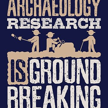 Archaeology Research Is Groundbreaking by jaygo