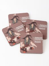 """Your Empathy and Kindness Are Their Own Forms of Magic"" Witch Coasters"