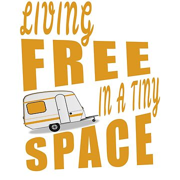Living free in a tiny space RV life design by jhussar
