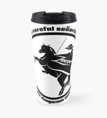 Be careful senorita, Zorro Quote Travel Mug