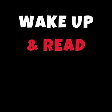 Wake up and Read Activities Hobbies Tshirt by we1000