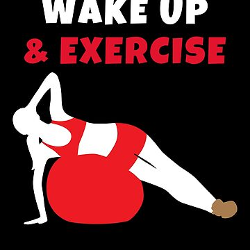 Wake up and Exercise Ball by we1000