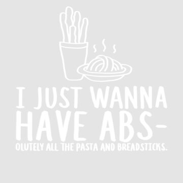 I Just Wanna Have Abs by WordvineMedia