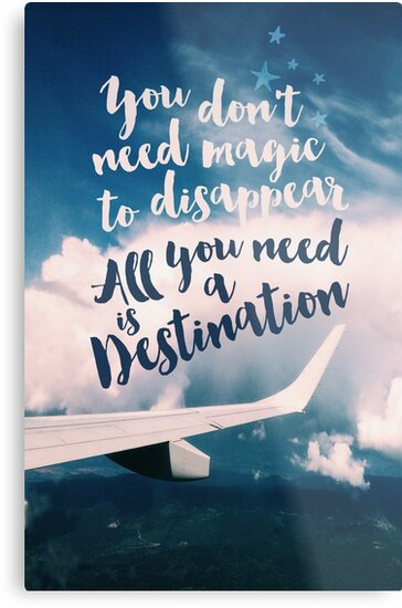 You Don't Need Magic to Disappear All You Need is a Destination by seattlestravels