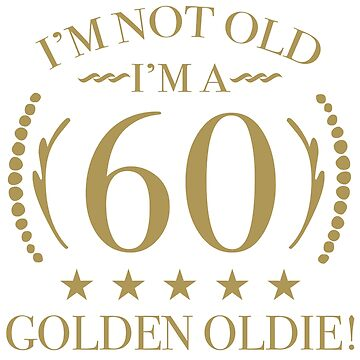 60th Birthday Golden Oldie by thepixelgarden