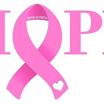 Breast Cancer Awareness - HOPE by PaolaAzeneth