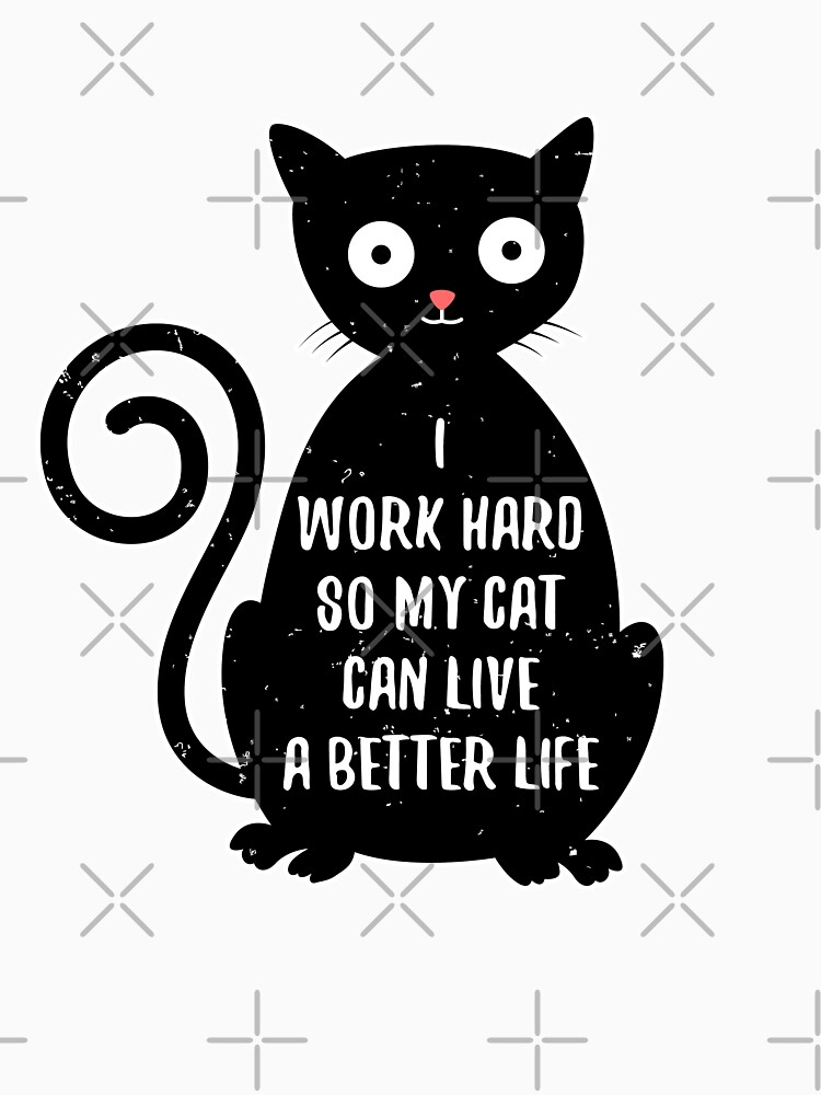 Work Hard for Cat by mrhighsky